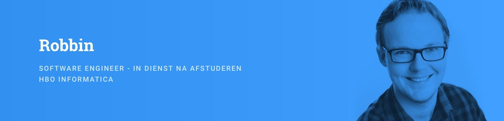 Robbin - Software Engineer - In dienst na afstuderen - HBO Informatica